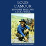Bowdrie Follows a Cold Trail (Unabridged) Audiobook, by Louis L'Amour