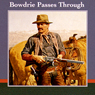 Bowdrie Passes Through (Unabridged), by Louis L'Amour
