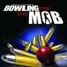 Bowling for the Mob: A True Story of Depravity Audiobook, by Eyes Wide Open