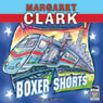 Boxer Shorts (Unabridged) Audiobook, by Margaret Clark