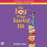 The Boy in the Biscuit Tin (Unabridged), by Heather Dyer