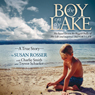 The Boy on the Lake: He Faced Down the Biggest Bully of His Life and Inspired Trevors Law (Unabridged) Audiobook, by Susan Rosser