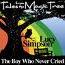 The Boy Who Never Cried: Tales from the Magic Tree, by Lucy Simpson