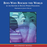 Boys Who Rocked the World: From King Tut to Tiger Woods (Unabridged), by Lar Desouza