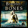 Bracelet of Bones: The Viking Sagas (Unabridged), by Kevin Crossley-Holland