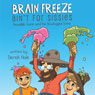 Brain Freeze Aint for Sissies: Dinwiddie Dunn and His Bowlegged Sons (Unabridged), by Derek Hale