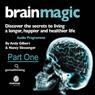 Brain Magic - Part One: Brain Facts & Figures (Unabridged), by Nancy Slessenger