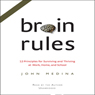 Brain Rules: 12 Principles for Surviving and Thriving at Work, Home, and School (Unabridged) Audiobook, by John J. Medina