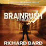 Brainrush, a Thriller: Book 1 (Unabridged) Audiobook, by Richard Bard