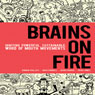 Brains on Fire: Igniting Powerful, Sustainable, Word of Mouth Movements (Unabridged) Audiobook, by Robbin Phillips