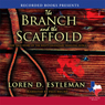 The Branch and the Scaffold (Unabridged) Audiobook, by Loren Estleman