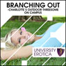 Branching Out: Charlottes Outdoor Threesome on Campus: University Erotica (Unabridged) Audiobook, by Lucy Pant