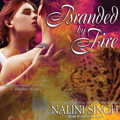 Branded by Fire: Psy-Changeling Series, Book 6 (Unabridged), by Nalini Singh