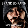 Branded Faith: Short Story (Unabridged), by Nick Wisseman