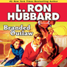 Branded Outlaw (Unabridged) Audiobook, by L. Ron Hubbard