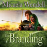 The Branding (Unabridged), by Micaela Wendell