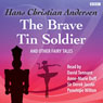 The Brave Tin Soldier (Unabridged), by Hans Christian Andersen