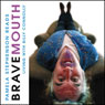 Bravemouth: Living with Billy Connolly, by Pamela Stephenson