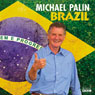 Brazil (Unabridged) Audiobook, by Michael Palin