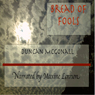 Bread of Fools: The Spiral Dance, Book 1 (Unabridged), by Duncan McGonall