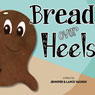Bread over Heels (Unabridged) Audiobook, by Jennifer Vachon