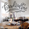 Bread & Wine: A Love Letter to Life Around the Table with Recipes (Unabridged), by Shauna Niequist