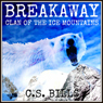 Breakaway: Clan of the Ice Mountains (Unabridged), by C.S. Bills