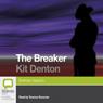 The Breaker (Unabridged), by Kit Denton