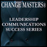 Breaking Cycles of Mistrust at Work (Unabridged) Audiobook, by Change Masters Leadership Communications Success Series