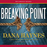 Breaking Point (Unabridged) Audiobook, by Dana Haynes