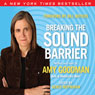 Breaking the Sound Barrier Audiobook, by Amy Goodman