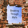 Breaking Through Walls: Breaking Through Walls for Uncommon Success (Unabridged) Audiobook, by Mike Goss