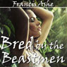 Bred by the Beastmen: Reluctant Breeding Gangbang Erotica (Unabridged), by Francis Ashe