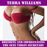 Breeding and Impregnating the Sexy Virgin Secretary (Unabridged), by Terra Williams