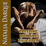 Breeding Mom and Daughter (Unabridged), by Natalia Darque
