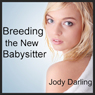 Breeding the New Babysitter (Unabridged) Audiobook, by Jody Darling