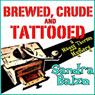 Brewed, Crude and Tattooed: A Maggy Thorsen Mystery, Book 4 (Unabridged) Audiobook, by Sandra Balzo