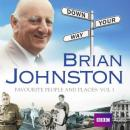 Brian Johnstons Down Your Way: Favourite People & Places Vol. 1 (Unabridged), by Barry Johnston