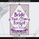 The Bride that Time Forgot (Unabridged) Audiobook, by Paul Magrs