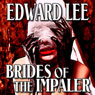 Brides of the Impaler (Unabridged) Audiobook, by Edward Lee