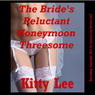 The Brides Reluctant Honeymoon Threesome: A Rough Bondage Erotica Story - Wild Wedding Sex (Unabridged) Audiobook, by Kitty Lee