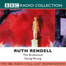 The Bridesmaid & Going Wrong (Dramatized), by Ruth Rendell