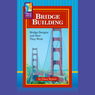 Bridge Building: Bridge Designs and How They Work Audiobook, by Diana Briscoe
