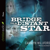 Bridge to a Distant Star (Unabridged) Audiobook, by Carolyn Williford