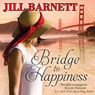 Bridge to Happiness (Unabridged) Audiobook, by Jill Barnett