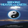 Bridging Heaven and Earth, Vol. 1, by Philip Gardiner