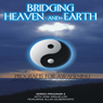 Bridging Heaven and Earth, Vol. 2 Audiobook, by Jose Arguelles