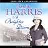 A Brighter Dawn (Unabridged), by Rosie Harris
