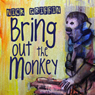 Bring Out the Monkey Audiobook, by Nick Griffin
