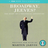 Broadway, Jeeves? Audiobook, by Martin Jarvis